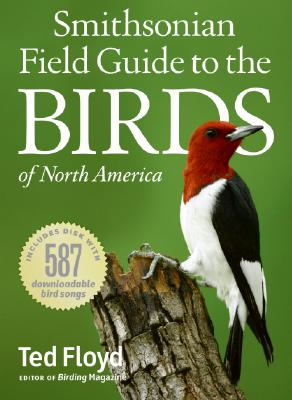 Smithsonian Field Guide to the Birds of North America By Floyd, Ted/ Hess, Paul (EDT)/ Scott, George (EDT)