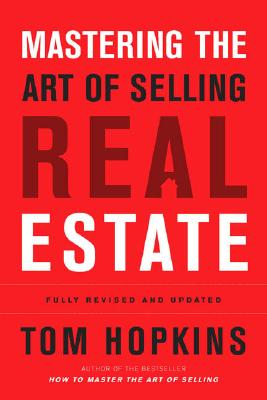 Mastering the Art of Selling Real Estate By Hopkins, Tom